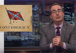 John Oliver, The Confederacy a celebration of slavery, racism, treason and losers