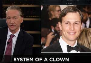 New Rules, Bill Maher makes a fool of Jared Kushner, Nov 10 2017