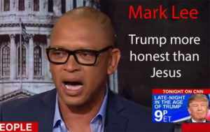 CNN panel, Trump voter Mark Lee believes Donald Trump is more honest than Jesus Christ