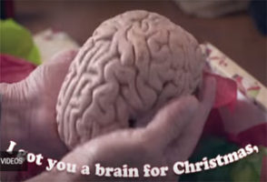 I got you a brain for Christmas