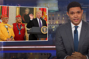 Trevor Noah, Trump ruins Navajo war hero event with Pocahontas and Andrew Jackson