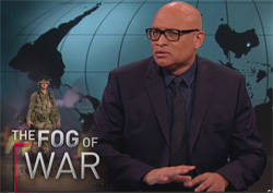 Larry wilmore fog of war lies