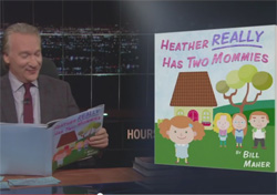 Bill Maher Heather really does have two mommies