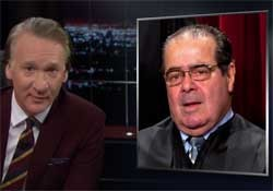 Bill Maher with gay marriage hater antonin scalia