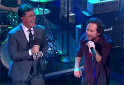 Stephen Colbert and Pearl Jam Rocking in the free world