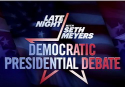 Late Night With Seth Meyers - Special  Democratic Presidential Debate