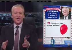 Bill Maher, things you did not know about Bernie Sanders