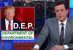 Stephen Colbert, Trump to eliminate the DEP - Department of Environmental