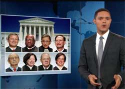 The Supreme Court, who are they to Judge? Daily Show