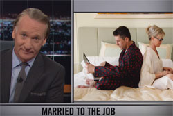 New Rules Bill Maher, Technology brings the work home, July 15 2016