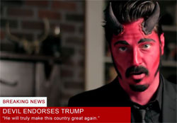 I am the Devil and I endorse Donald Trump, hope to see you in Hell