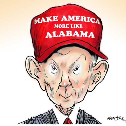 Make America Like Alabama Again! Starring Jeff Sessions as Attorney General