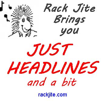 Just the news and a bit, Rack Jite