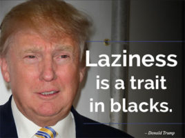 President Donald J Trump IS a bigot and a racist