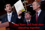 Todd Akin and Paul Ryan LEGITIMATE RAPE