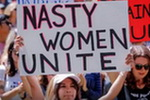 Trump's 100 Days - Nasty Women and Men, Stay Angry and Inspired!