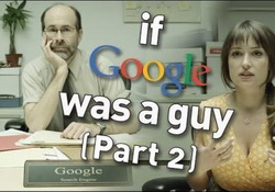 What If: GOOGLE Was a Real Guy?  College Humor Video NSFW