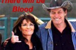 Sarah Palin there will be blood