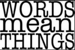 words mean things