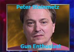 gun enthusiast Peter Steinmetz