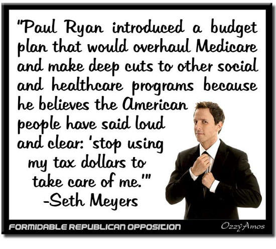 Tone deaf Paul Ryan listens to American, and hears that we don't want programs that take care of us  Seth Meyers cartoon
